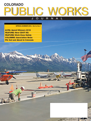 Issue 17, Spring-Summer 2018 Featuring American Concrete Pavement Association Awards Colorado Public Works Journal digest